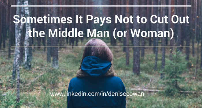 Sometimes It Pays Not to Cut Out the Middle Man (or Woman)
